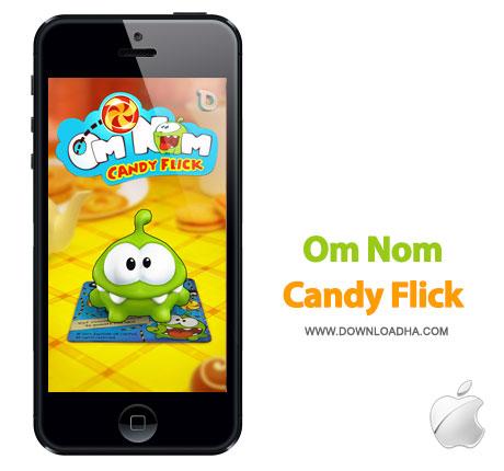 om nom candy flick بازی زیبا و خلاقانه Om Nom: Candy Flick 1.0   آیفون و آیپد