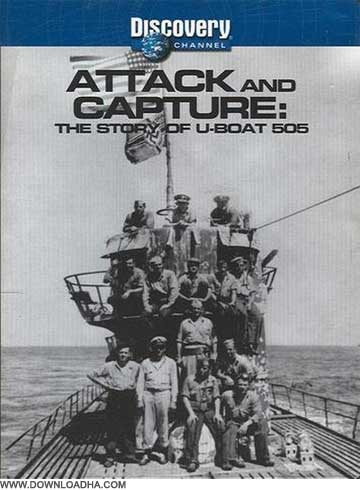 Discovery Channel Attack and Capture مستند زیر دریایی Attack and Capture: The Story of U Boat 505
