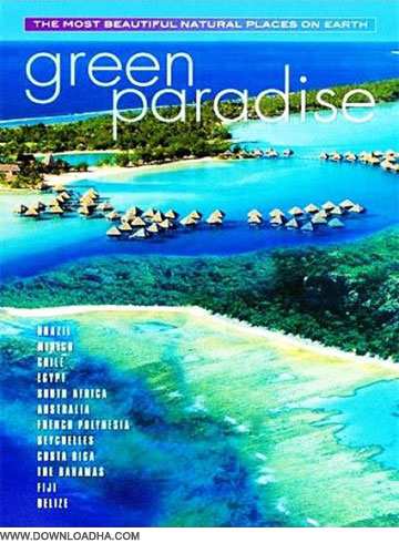 Green Paradise دانلود مستند بسیار زیبای بهشت سبز Green Paradise : Mexico