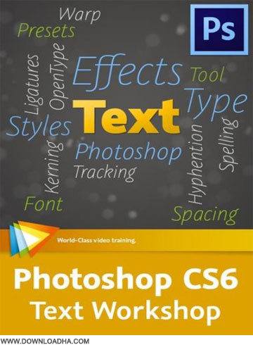 Photoshop Text فیلم آموزشی طراحی متون در فوتوشاپ Photoshop CS6 Text Workshop