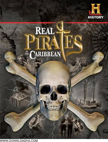 Real Pirates دانلود مستند دزدان دریایی واقعی The True Story: Pirates of the Caribbean