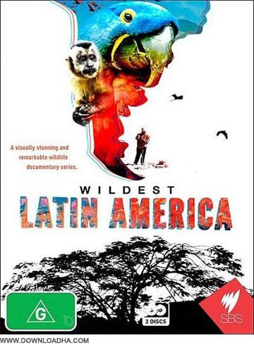 Latin دانلود مستند حیات وحش در آمریکای لاتین Wildest Latin America