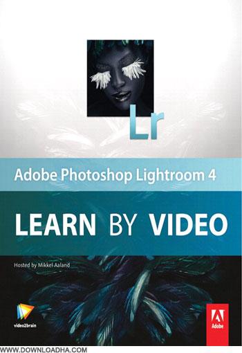 Video2Brain Adobe Photoshop Lightroom 4 آموزش گام به گام Lightroom 4 با Video2Brain: Adobe Photoshop Lightroom 4