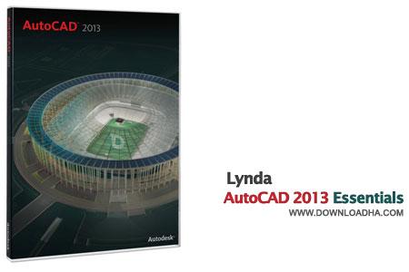 AutoCAD 2013 Essentials آموزش اصول اساسی اتوکد 2013 AutoCAD 2013 Essentials