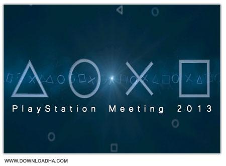 PlayStation Meeting 2013 دانلود مراسم معرفی پلی استیشن 4   PlayStation Meeting 2013
