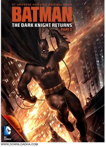 Batman The Dark Knight Returns, Part 2 دانلود انیمیشن Batman: The Dark Knight Returns, Part 2