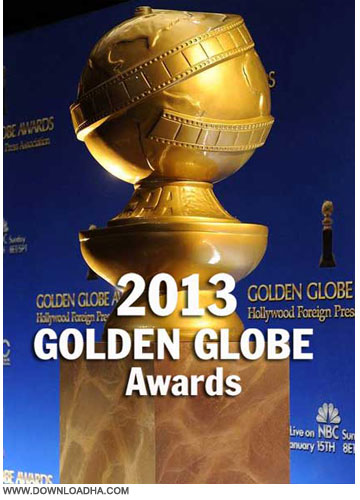 Golden Globe Awards دانلود مراسم گلدن گلوب 2013 The 70th Annual Golden Globe Awards 2013