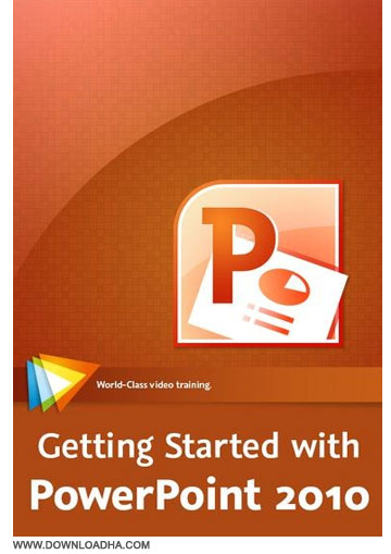 PowerPoint 2010 آموزش مقدماتی پاورپوینت Getting Started with PowerPoint 2010